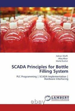 Scada Principles for Bottle Filling System, Shaffi, Adnan 9783846589496 New